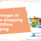 Advantages of Online Shopping Over Offline Shopping