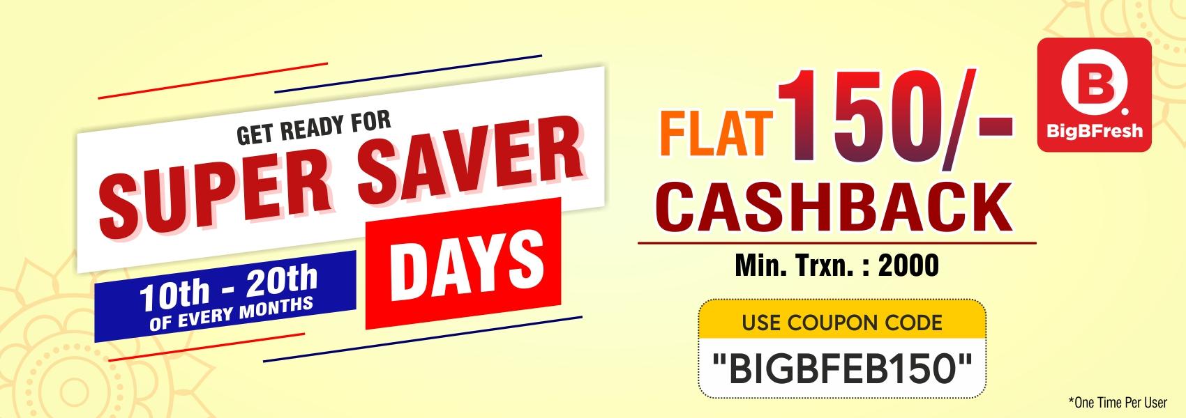 From Feb 10 to 20 - Flat 150 Cashback order above 2000 at BigBFreshStore.com